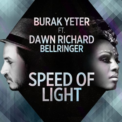 Burak Yeter & Dawn Richard & Bellringer - Speed Of Light (2014) Single Alb�m indir